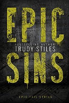 Epic Sins (Epic Fail Series Book 1) by [Stiles, Trudy]