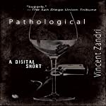 Pathological: A Digital Short   Vincent Zandri