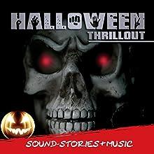 Halloween Thrillout: Sound-Stories & Musik Hörbuch von Roland Hoffmann Gesprochen von:  div.