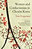 Women and Confucianism in Choson Korea