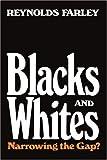 Blacks and Whites, Reynolds Farley, 1583481354