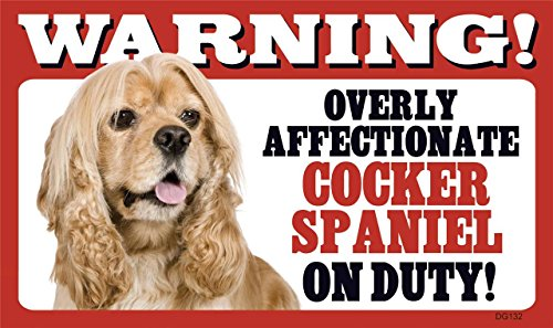 Warning Overly Affectionate Cocker Spaniel On Duty Wall Sign 5