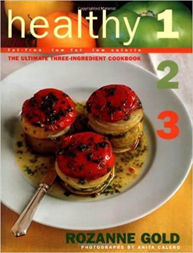Healthy 1-2-3: The Ultimate Three-ingredient Cookbook - Fat Free, Low Fat, Low Calorie
