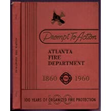Prompt To Action ~ Atlanta Fire Department 1860-1960