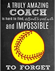A Truly Amazing Coach Is Hard To Find, Difficult To Part With And Impossible To Forget: Thank You Appreciation Gift for Softball Coaches: Notebook   Journal   Diary for World's Best Coach