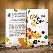 A Dieta do Éden: O guia ao crudivorismo e à Higiene Natural, a dieta e o estilo de vida pristino para os quais