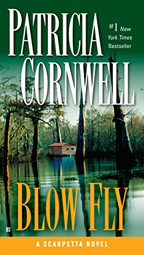 Blow Fly: Scarpetta (Book 12) (Kay Scarpetta)
