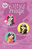 Kitty's Magic Bind-up Books 1-3: Misty the Scared Kitten, Shadow the Lonely Cat, and Ruby the Runaway Kitten