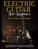 Best Metal Solo For Guitars - Electric Guitar For Beginners: How to Play Heavy Review