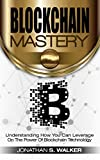 img - for BLOCKCHAIN: Mastery Secrets: Understanding How You Can Leverage on the Power of Block Chain Technology - Bitcoin Mind, Bitcoin Standard, Bitcoin For Beginners - Cryptocurrency Strategies book / textbook / text book