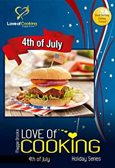 Love Of Cooking: 4th of July (Love of Cooking: Holiday Series) by [Brooks, Maggie]