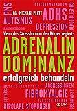 Adrenalin-Dominanz erfolgreich behandeln: Wenn das Stresshormon den Körper regiert