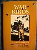 War Birds, John M. Grider, 0890963274