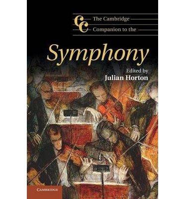 Download [(The Cambridge Companion to the Symphony)] [Author: Julian Horton] published on (July, 2013) pdf epub