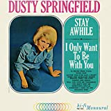 Stay Awhile - I Only Want To Be With You (180 Gram Mono)