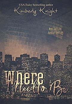 Where I Need to Be (Club 24 Book 1) by [Knight, Kimberly]
