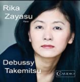 Debussy/ Takemitsu: Zayasu (Piano Music) (Rika Zayasu) (Claudio Records: CR6003-2) by Rika Zayasu
