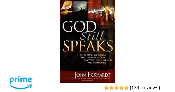 Get PDF God Still Speaks: How to Hear and Receive Revelation