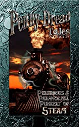 Penny Dread Tales Volume IV: Perfidious and Paranormal Punkery of Steam