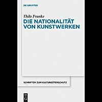 Die Nationalität von Kunstwerken (Schriften zum Kulturgüterschutz/Cultural Property Studies)