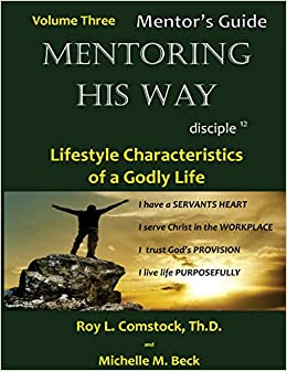 Mentoring His Way - Mentors Guide Volume 3: Lifestyle ...