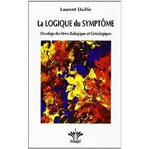 La logique du symptôme -- Décodage des Stress Biologiques et Généalogiques
