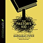 The Pastor's Kid: Finding Your Own Faith and Identity | Barnabas Piper