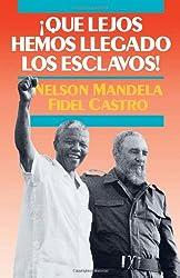Qué lejos hemos llegado los esclavos : Sudáfrica y Cuba en el mundo de hoy