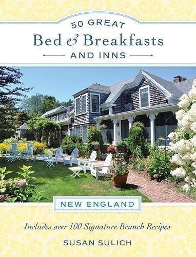 50 Great Bed & Breakfasts and Inns: New England: Includes Over 100 Signature Brunch ()