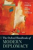 The Oxford Handbook of Modern Diplomacy (Oxford Handbooks) (English Edition)