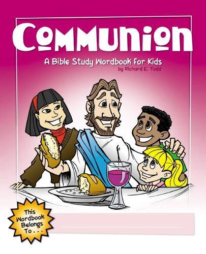 Communion Book - Communion: A Bible Study Wordbook for Kids (Word Book Grades 2-5)