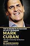 img - for MARK CUBAN - Top 15 Secrets To Success In Life & Business: The Sportsmanship Of Business book / textbook / text book