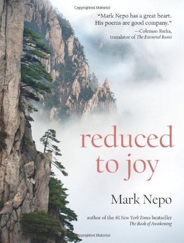 Read Online By Mark Nepo - Reduced to Joy (7/30/13) ebook
