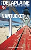 NANTUCKET - The Delaplaine 2016 Long Weekend Guide (Long Weekend Guides)