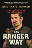 img - for The Ranger Way: Living the Code On and Off the Battlefield book / textbook / text book