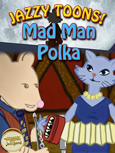 - Jazzy Toons! - Mad Man Polka