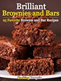 Brilliant Brownies and Bars - 25 Favorite Brownie and Bar Recipes