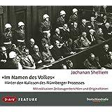 'Im Namen des Volkes' – Hinter den Kulissen des Nürnberger Prozesses: Mit exklusiven Zeitzeugenberichten und Originaltönen (3 CDs)