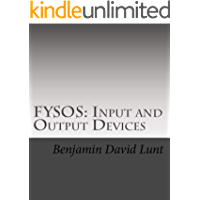 FYSOS: Input and Output Devices (FYSOS: Operating System Design Book 4)