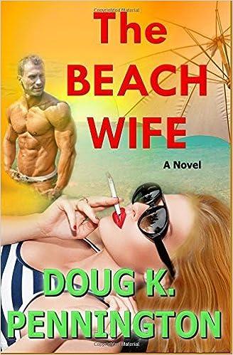 The Beach Wife by Doug K. Pennington (2016-03-04)