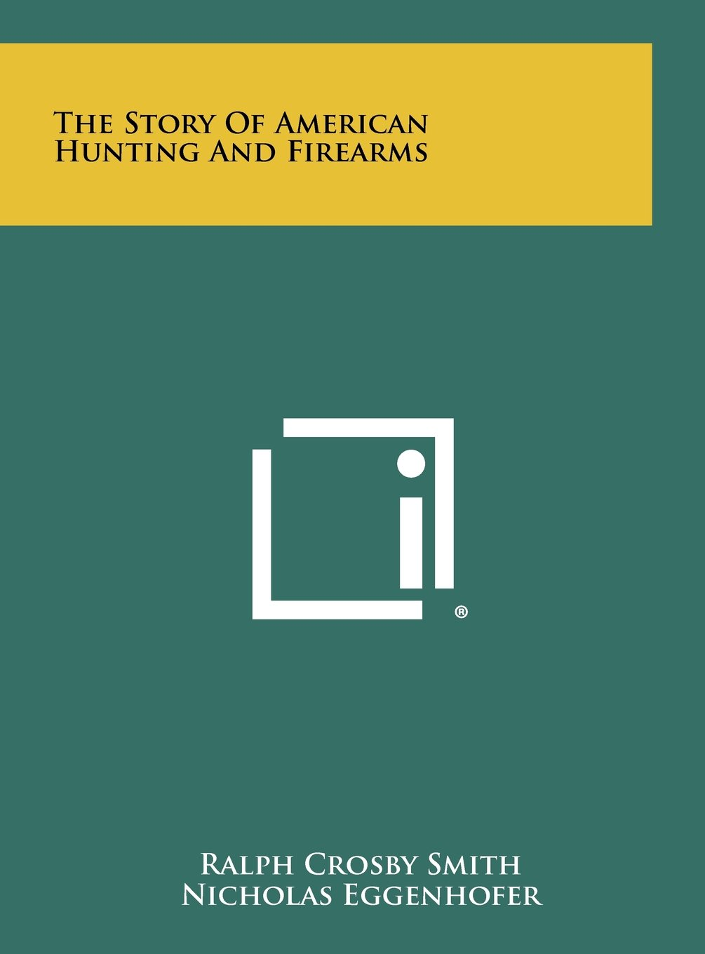 Download The Story of American Hunting and Firearms pdf epub