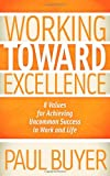 Working Toward Excellence, Paul Buyer, 1614481768
