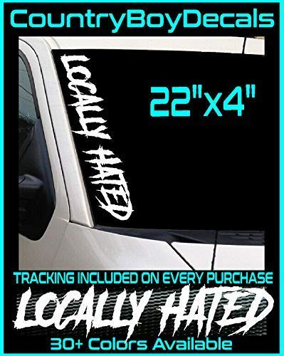 LOCALLY HATED 22 Windshield Vinyl Decal Sticker Diesel Truck JDM Car Turbo Low
