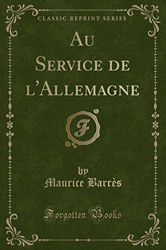 Au Service de l'Allemagne (Classic Reprint)  [Barres, Maurice] (Tapa Blanda)