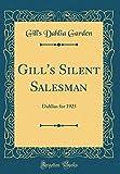 Amazon / Forgotten Books: Gill s Silent Salesman Dahlias for 1925 Classic Reprint (Gill s Dahlia Garden)