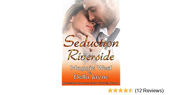 Amazon Seduction In Riverside Riverside Romance Short Story