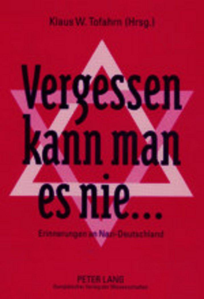 Vergessen kann man es nie ...: Erinnerungen an Nazi-Deutschland (German Edition) PDF