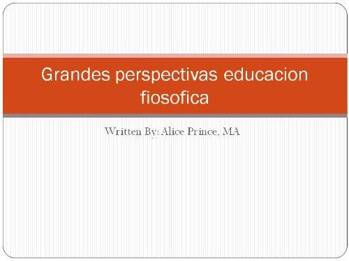 Grandes perspectivas educación filosófica (Spanish Edition)