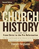Church History - From Christ to Pre-Reformation : The Rise and Growth of the Church in Its Cultural, Intellectual, and Political Context, Ferguson, Everett, 0310516560