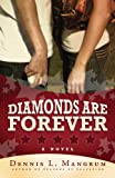 Diamonds Are Forever, Dennis L. Mangrum, 1599550652